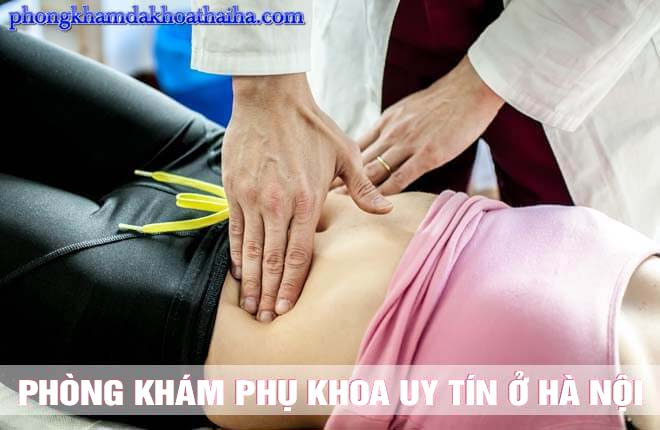Địa chỉ phòng khám phụ khoa uy tín ở Hà Nội tốt nhất nên đi đến